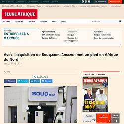Avec l'acquisition de Souq.com, Amazon met un pied en Afrique du Nord