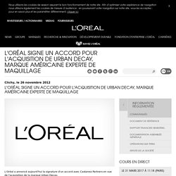 L'Oréal signe un accord pour l'acquisition de Urban Decay, marque américaine experte de maquillage