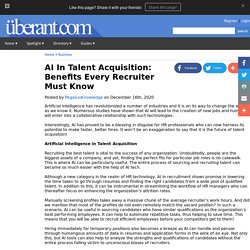 AI In Talent Acquisition: Benefits Every Recruiter Must Know