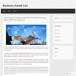Increase your Customer Acquisition by Effectively using Ramco ERP Users Email List – Business Email List