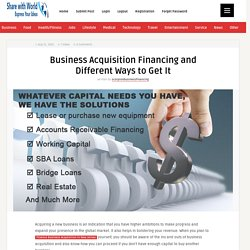 Business Acquisition Financing and Different Ways to Get It