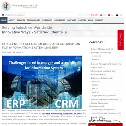 Challenges faced in merger and acquisition for Information System like ERP