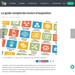 Le guide complet des leviers d'acquisition