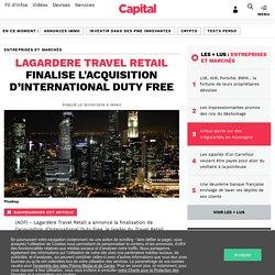 LAGARDERE Travel Retail finalise l'acquisition d'International Duty Free