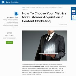 How To Choose your Metrics for Customer Acquisition in Content Marketing