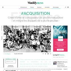 #Acquisition : Criteo s'offre le comparateur de prix MonsieurDrive et intègre les équipes de la jeune pousse - Maddyness