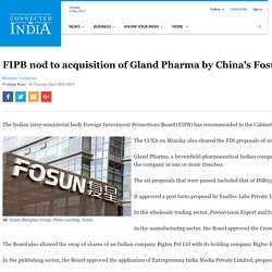 FIPB nod to acquisition of Gland Pharma by China's Fosun - Connected To India