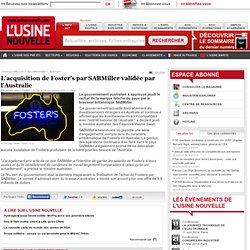 L'acquisition de Foster's par SABMiller validée par l'Australie - Boissons