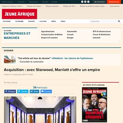 Acquisition : avec Starwood, Marriott s'offre un empire