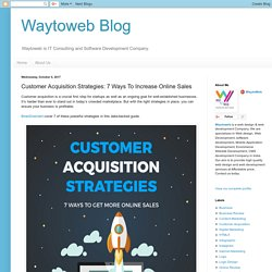 Customer Acquisition Strategies: 7 Ways To Increase Online Sales