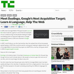 Meet Duolingo, Google's Next Acquisition Target; Learn A Language, Help The Web