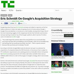 Eric Schmidt On Google's Acquisition Strategy