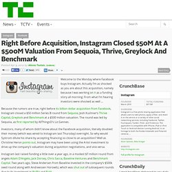 Right Before Acquisition, Instagram Closed $50M At A $500M Valuation From Sequoia, Thrive, Greylock And Benchmark