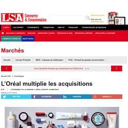 L'Oréal multiplie les acquisitions - Grande Distribution et consommation
