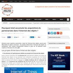 [Dossier] Intel accumule les acquisitions et partenariats pour mettre cap sur l'internet des objets