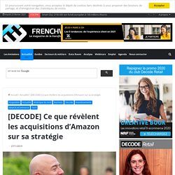 [DECODE] Ce que révèlent les acquisitions d'Amazon sur sa stratégie