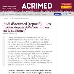 Jeudi d'Acrimed (reporté) – Les médias depuis #MeToo : où en est le sexisme ?
