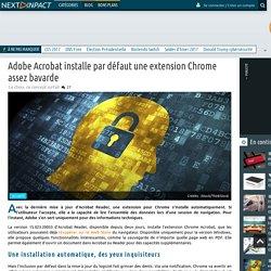 Adobe Acrobat installe par défaut une extension Chrome assez bavarde
