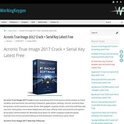 Acronis True Image 2017 Crack + Serial Key Latest Free