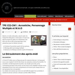 TPE CE2-CM1 : Acrostiche, Personnage Multiple et M.A.O