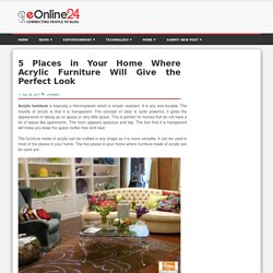5 Places in Your Home Where Acrylic Furniture Will Give the Perfect Look