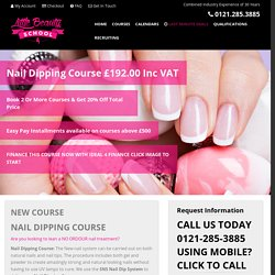 NEW Gel & Acrylic Nail Dipping Course. Call 0121 285 3885 To Book This Course!