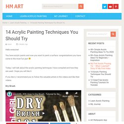 14 Acrylic Painting Techniques You Should Try - HM ART