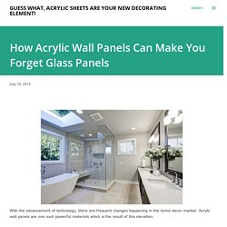 How Acrylic Wall Panels Can Make You Forget Glass Panels