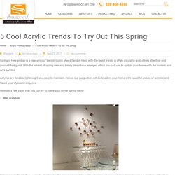 Five Cool Acrylic Trends To Try Out This Spring