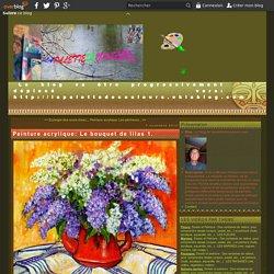 Peinture acrylique: Le bouquet de lilas 1.