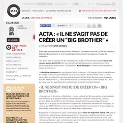 "ACTA : « Il ne s'agit pas de créer un ""Big Brother"" » » Article » OWNI, Digital Journalism"