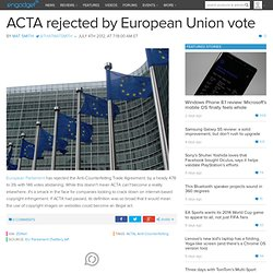 ACTA rejected by European Union vote