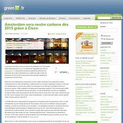 Amsterdam sera neutre carbone dès 2015 grâce à Cisco ›