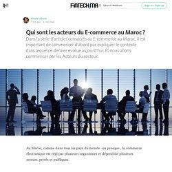 Qui sont les acteurs du E-commerce au Maroc ? — Fintech au Maroc