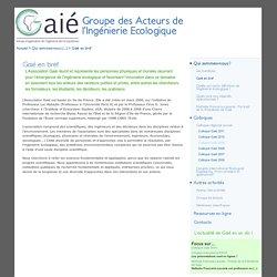 Gaié en bref - Groupe des Acteurs de l'Ingénierie Ecologique
