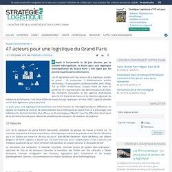 47 acteurs pour une logistique du Grand Paris - Stratégies Logistique
