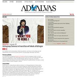 advalvas: Actiegroep Science in transition wil lokale afdelingen