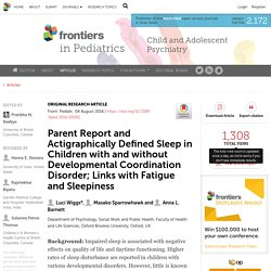 Parent Report and Actigraphically Defined Sleep in Children with and without Developmental Coordination Disorder; Links with Fatigue and Sleepiness