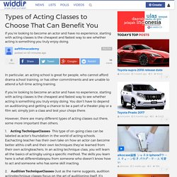 Types of Acting Classes to Choose That Can Benefit You