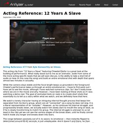 Acting Reference : 12 Years A Slave