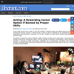 Acting: A Rewarding Career Option if Backed by Proper Skills