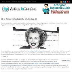 Best Acting Schools in the World: Top 20 - Acting in London