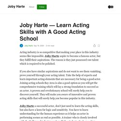 Joby Harte — Learn Acting Skills with A Good Acting School