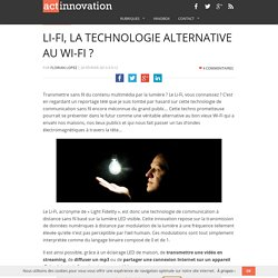 Li-Fi, la technologie alternative au Wi-Fi ?