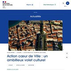 Action cœur de Ville : un ambitieux volet culturel