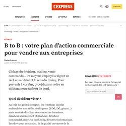 B to B : votre plan d'action commerciale pour vendre aux entreprises