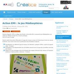 Action EMI : le jeu Médiasphères