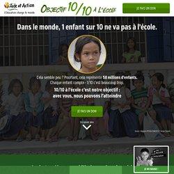 Aide et Action France - Objectif 10 sur 10 à l'école