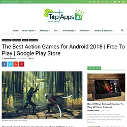 The Best Action Games for Android 2018