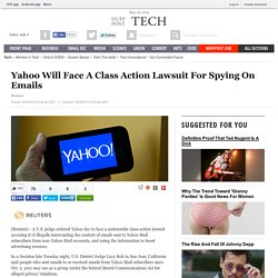 Yahoo Will Face A Class Action Lawsuit For Spying On Emails